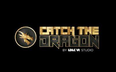 """El Grupo LDLC lanza su estudio de juegos de Realidad Virtual y su primera producción: """"Catch The Dragon"""""""